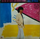 Bill Wyman / (Si Si) Je Suis Un Rock Star (81) A&M