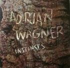adrian_wagner_instincts.jpg